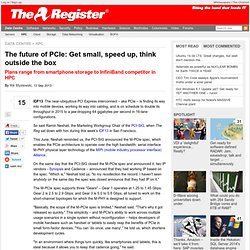 The future of PCIe: Get small, speed up, think outside the box