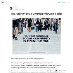 The Future of Social Community is Omni-Social