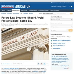 Future Law Students Should Avoid Prelaw Majors, Some Say