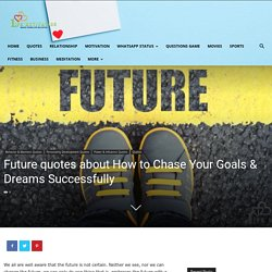 Future Quotes About Success and Chase Your Goals