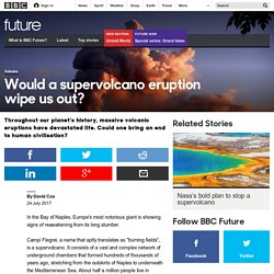 Future - Would a supervolcano eruption wipe us out?