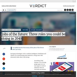 Jobs of the future: Three roles you could be doing in 2040 - Verdict