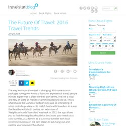 The Future Of Travel: 2016 Travel Trends - Travelstart Blog