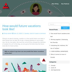 How would future vacations look like! - Corona impact in Tourism