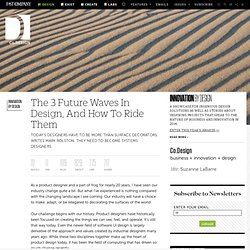 The 3 Future Waves In Design, And How To Ride Them