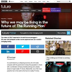 Future - Why we may be living in the future of The Running Man