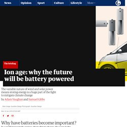 Ion age: why the future will be battery powered