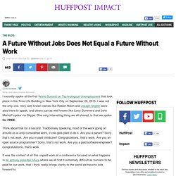 A Future Without Jobs Does Not Equal a Future Without Work