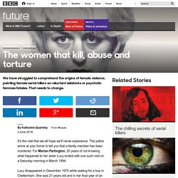 Future - The women that kill, abuse and torture