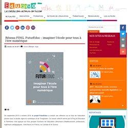Réseau FING, FuturEduc : imaginer l'école pour tous à l'ère numérique