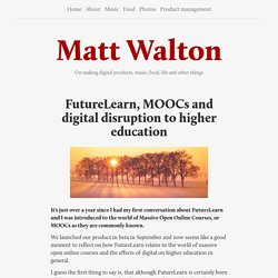 Matt Walton — FutureLearn, MOOCs and digital disruption to higher education