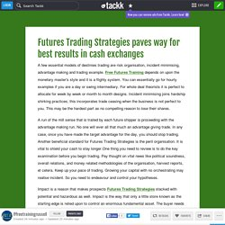 Futures Trading Strategies paves way for best results in cash exchanges