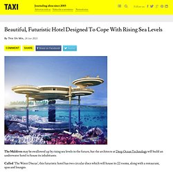 Beautiful, Futuristic Hotel Designed To Cope With Rising Sea Levels