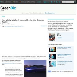 How a Futuristic Environmental Design Idea Became a Reality | GreenBiz.com - StumbleUpon