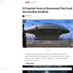 12 Futuristic Forms of Government That Could One Day Rule the World