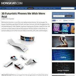 30 Futuristic Phones We Wish Were Real