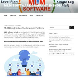 MLM Direct Selling-The Futuristic Platform - mlm software company in india