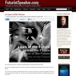 The personal blog of Futurist Thomas Frey » Blog Archive » 12 Laws of the Future