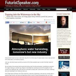 Futuristspeaker - Tapping into the Waterways in the Sky