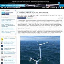 Il futuro degli impianti eolici: si va verso l'offshore