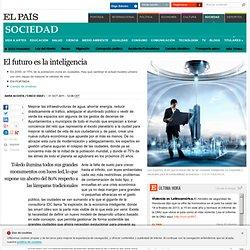 El futuro es la inteligencia · ELPAÍS.com