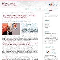 Une arme de formation massive : le MOOC d'entreprise, par Pierre Berthou