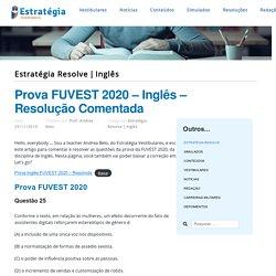 Prova FUVEST 2020 – Inglês – Resolução Comentada