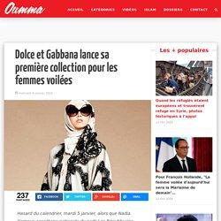 Dolce et Gabbana lance sa première collection pour les femmes voilées