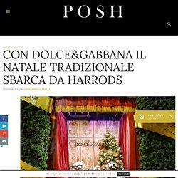 CON DOLCE & GABBANA IL NATALE TRADIZIONALE SBARCA DA HARRODS