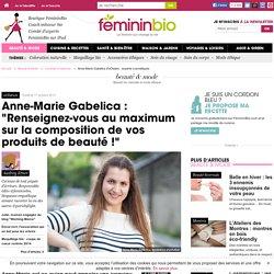 Anne-Marie Gabelica d'oOlution : experte cosmétiques