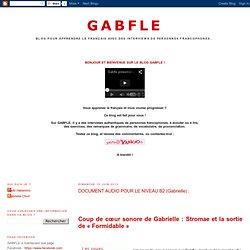 DOCUMENT AUDIO POUR LE NIVEAU B2 (Gabrielle) :