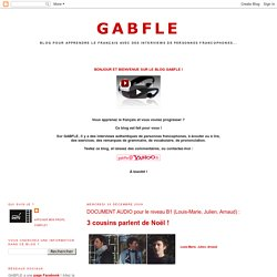 GABFLE: DOCUMENT AUDIO pour le niveau B1 (Louis-Marie, Julien, Arnaud) :