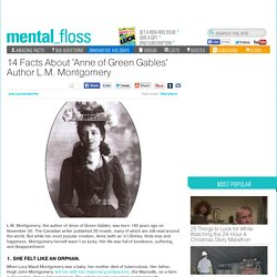 14 Facts About 'Anne of Green Gables' Author L.M. Montgomery