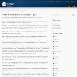 Gabon master plan: African Tiger « Vig World