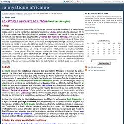 LES RITUELS GABONAIS DE L'IBOGA(Bwiti des - la mystique africaine