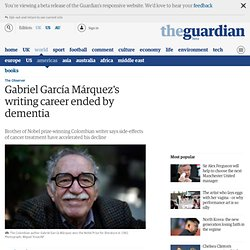 Gabriel García Márquez's writing career ended by dementia
