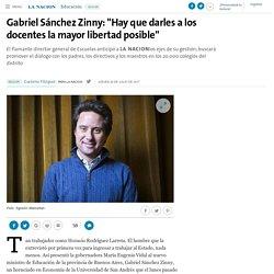 """Gabriel Sánchez Zinny: """"Hay que darles a los docentes la mayor libertad posible"""" - 20.07.2017 - LA NACION"""