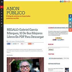 REGALO: Gabriel García Márquez, 10 de sus mejores libros en PDF para descargar