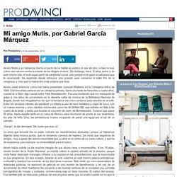 Mi amigo Mutis, por Gabriel García Márquez