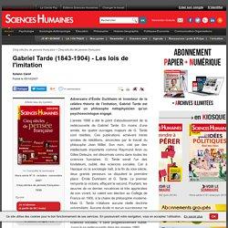 Gabriel Tarde (1843-1904) - Les lois de l'imitation