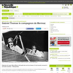 Gabriel Thomas le compagnon de Mermoz - 14/08/2014