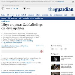 Libya erupts as Gaddafi clings on - live updates