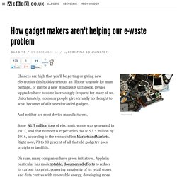How gadget makers aren't helping our e-waste problem