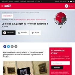 Le musée 2.0, gadget ou révolution culturelle ?