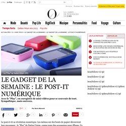Le gadget de la semaine : le post-it numérique - 9 mai 2012