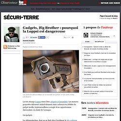 Gadgets, Big Brother : pourquoi la Loppsi est dangereuse