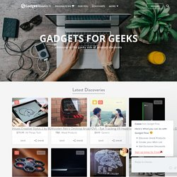 Latest Exciting geeky gadgets for your special ones