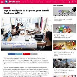 Top 25 Gadgets to Buy for your Small Business Office -