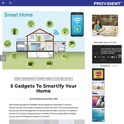 5 Gadgets To Smartify Your Home