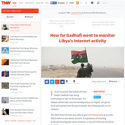 How far Gadhafi went to monitor Libya's Internet activity - TNW Middle East